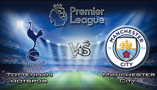 Prediksi Skor Tottenham Hotspur Vs Manchester City