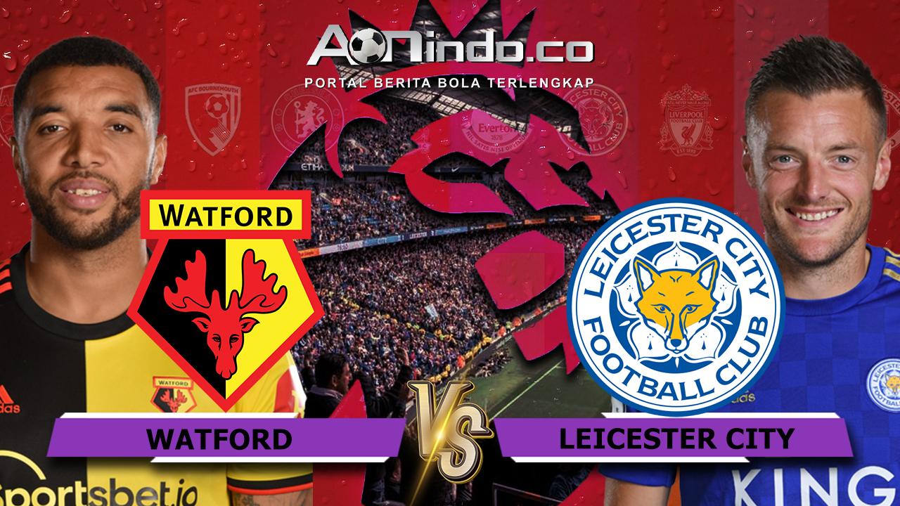 Prediksi Skor Watford FC vs Leicester City