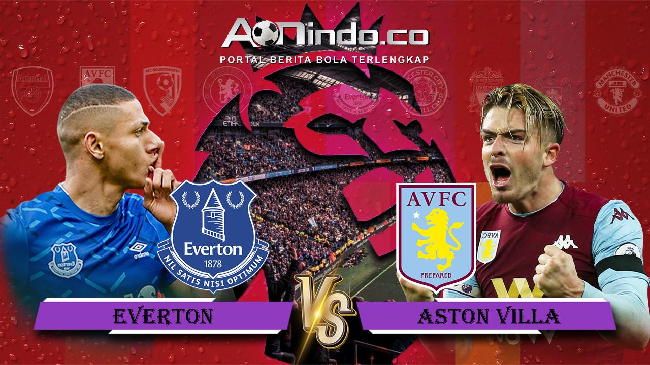 Prediksi Skor Everton Vs Aston Villa