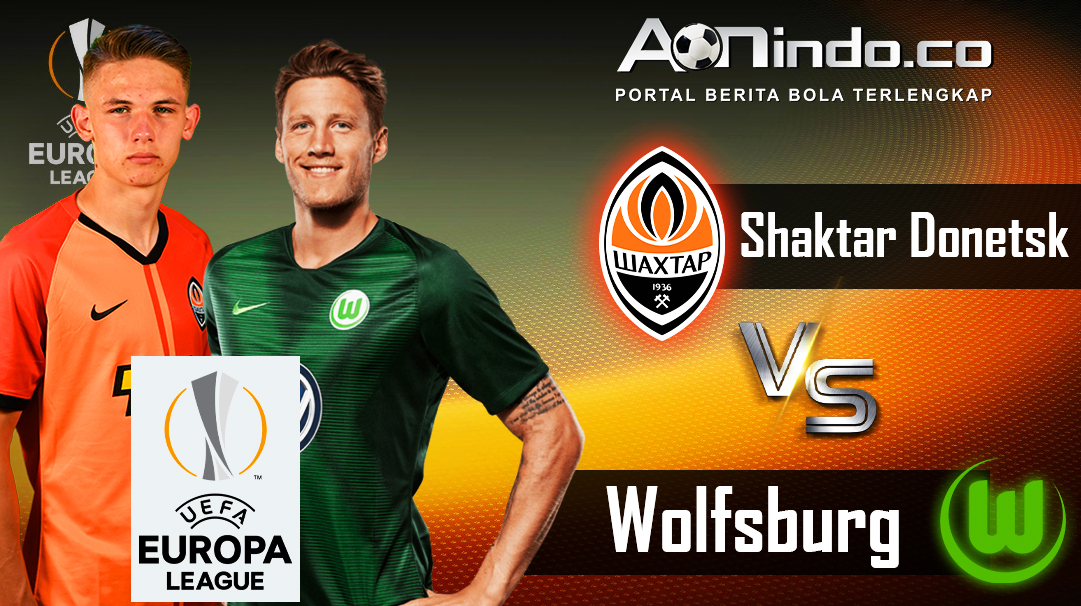 Prediksi Skor Shaktar Donetsk vs Wolfsburg