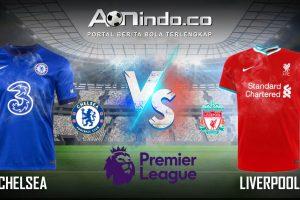 Prediksi Skor Chelsea vs Liverpool