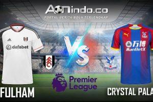 Prediksi Skor Fulham vs Crystal Palace