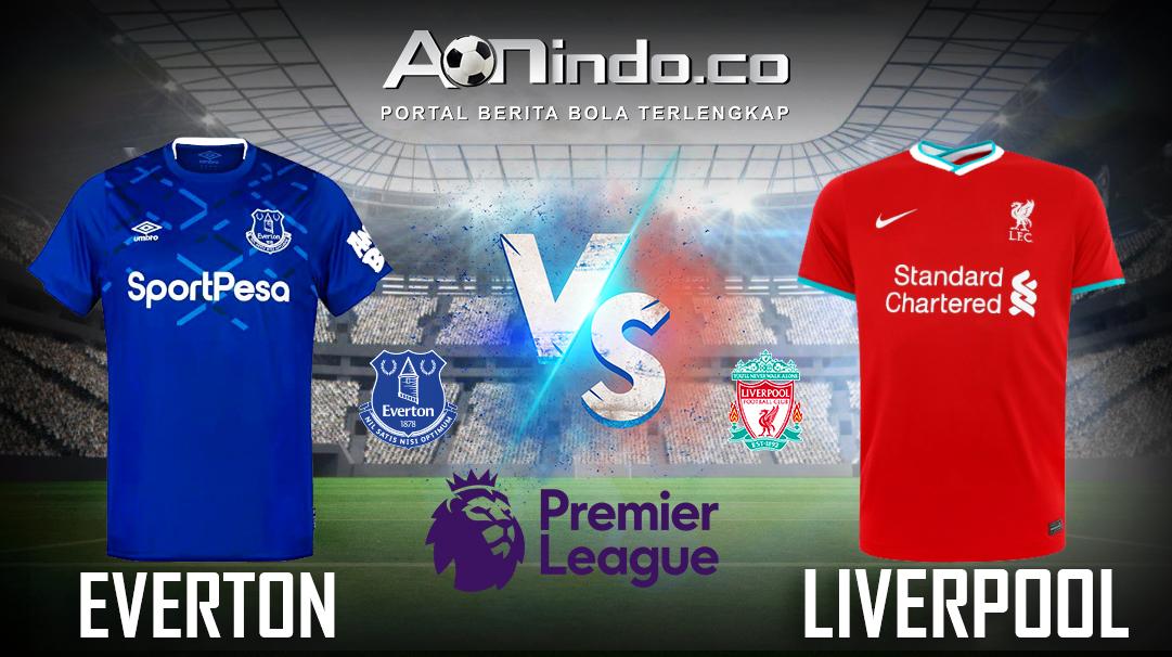 Prediksi Skor Everton vs Liverpool