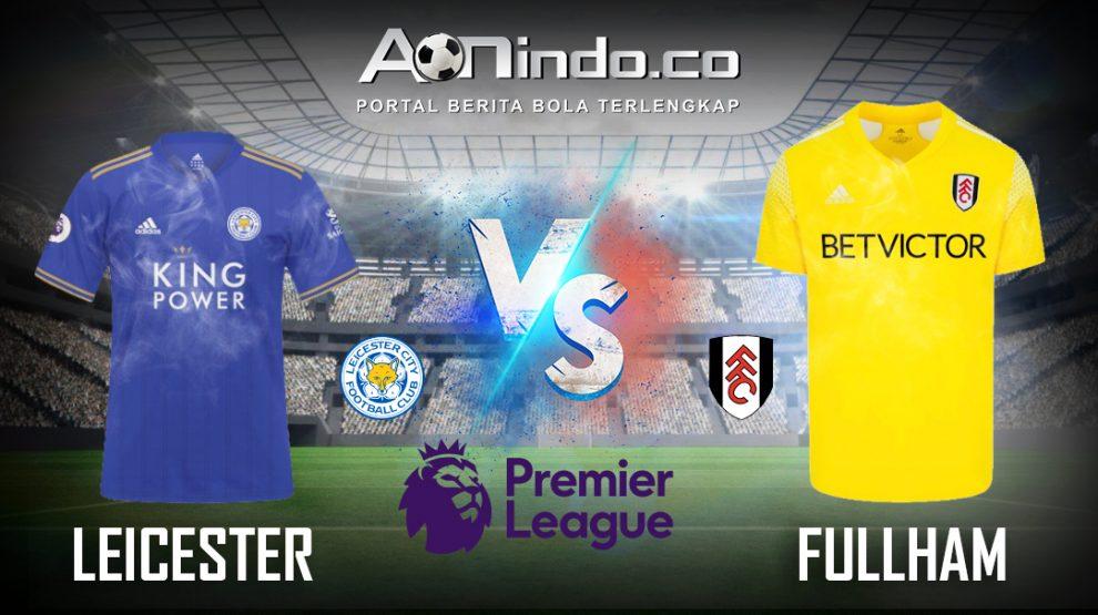 Prediksi Skor Leicester vs Fulham