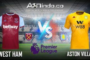 Prediksi Skor West Ham vs Aston Villa