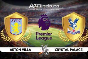 Prediksi Skor Aston Villa vs Crystal Palace