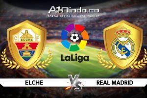 Prediksi Skor Elche Vs Real Madrid