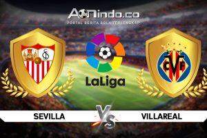Prediksi Skor Sevilla vs Villarreal