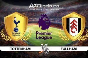 Prediksi Skor Tottenham vs Fulham