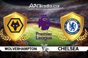 Prediksi Skor Wolverhampton vs Chelsea