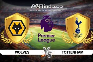 Prediksi Skor Wolverhampton vs Tottenham