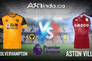 Prediksi Skor Wolverhampton Vs Aston Villa