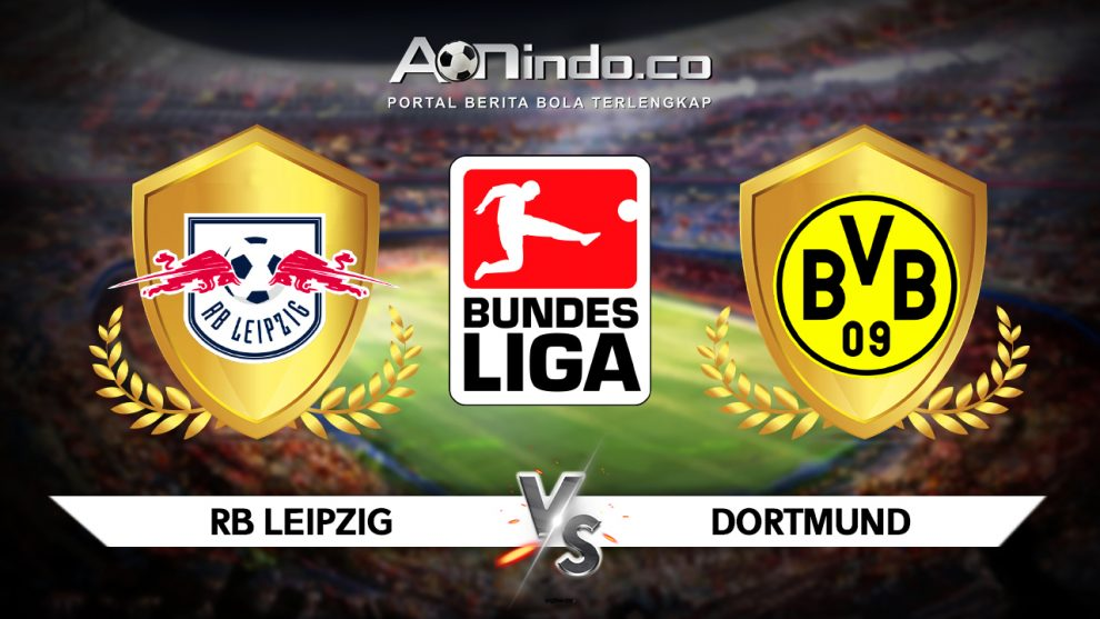 Prediksi Skor RB Leipzig vs Dortmund