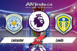Prediksi Skor Leicester vs Leeds United