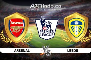 Prediksi Skor Arsenal vs Leeds