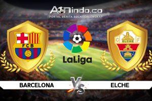 Prediksi Skor Barcelona vs Elche