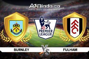 Prediksi Skor Burnley vs Fulham