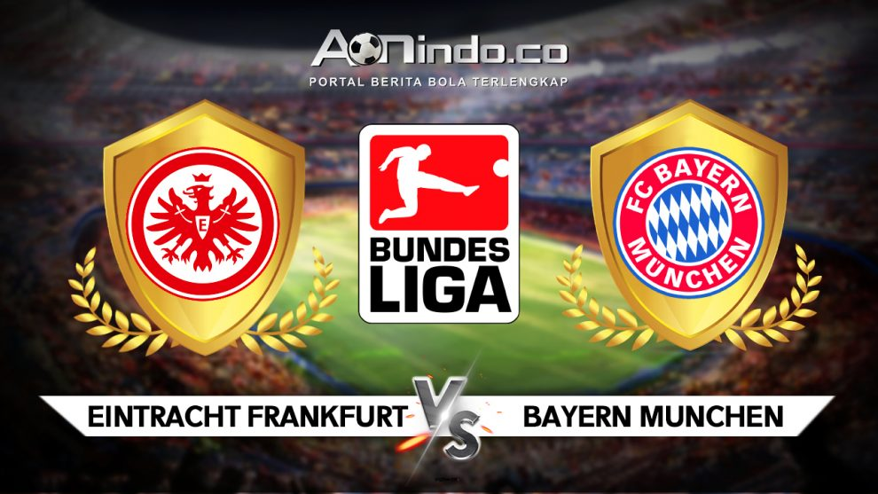 Prediksi Skor Eintracht Frankfurt vs Bayern Munchen