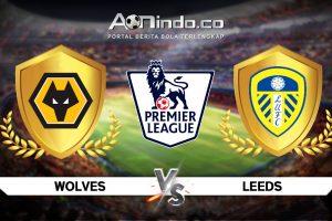 Prediksi Skor Wolverhampton vs Leeds United