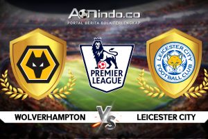 Prediksi Pertandingan Wolverhampton vs Leicester