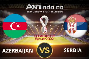 Prediksi Skor Azerbaijan Vs Serbia