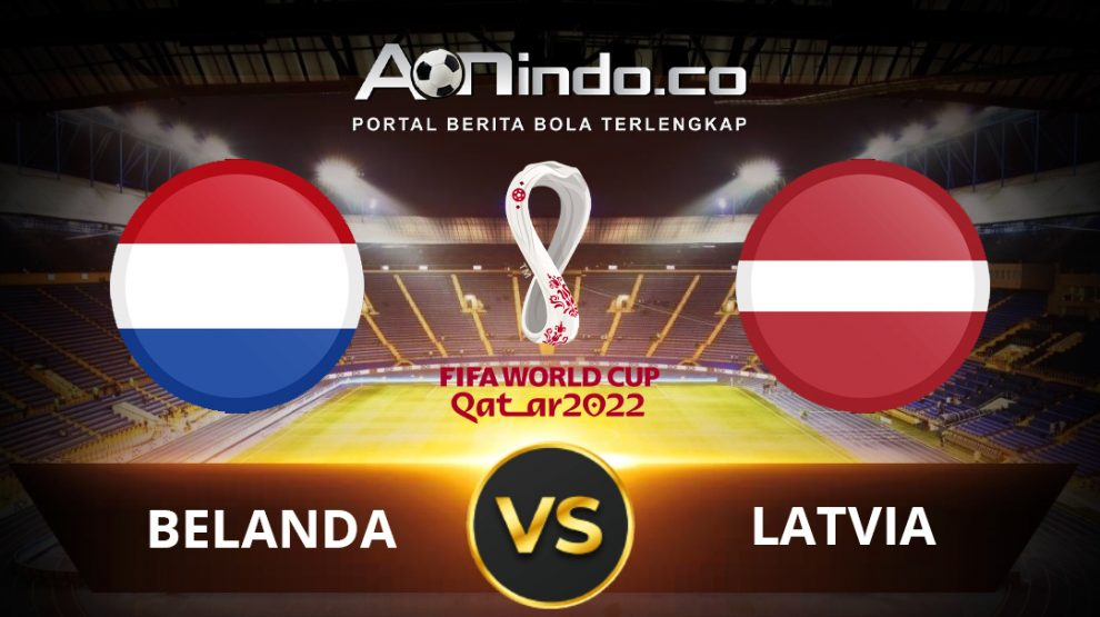 Prediksi Skor Belanda vs Latvia