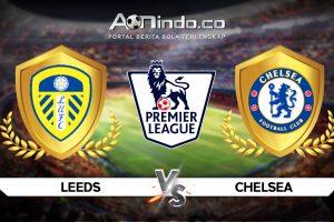 Prediksi Skor Leeds Vs Chelsea