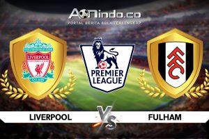 Prediksi Skor Liverpool vs Fulham