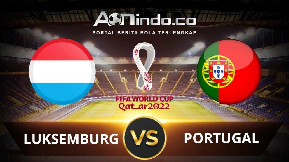 Prediksi Skor Luksemburg vs Portugal
