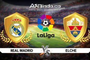 Prediksi Skor Real Madrid vs Elche