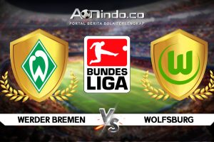 Prediksi Pertandingan Werder Bremen vs Wolfsburg