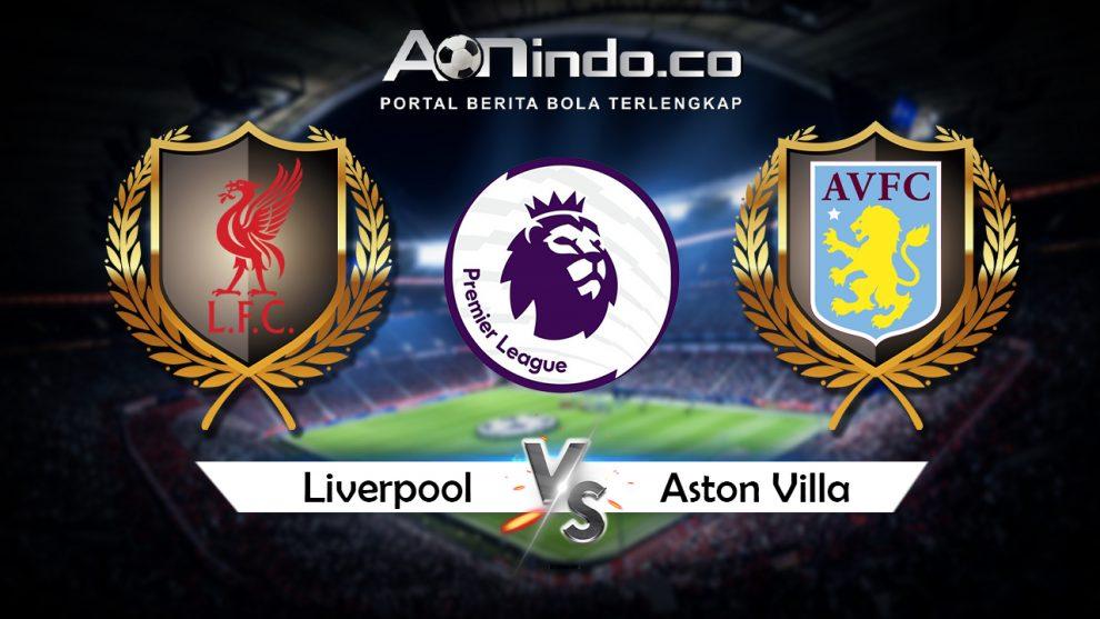 Prediksi Pertandingan Liverpool vs Aston Villa