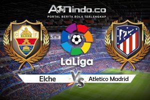 Prediksi skor Elche Vs Atletico Madrid