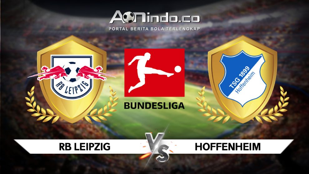 Prediksi Skor RB Leipzig vs Hoffenheim