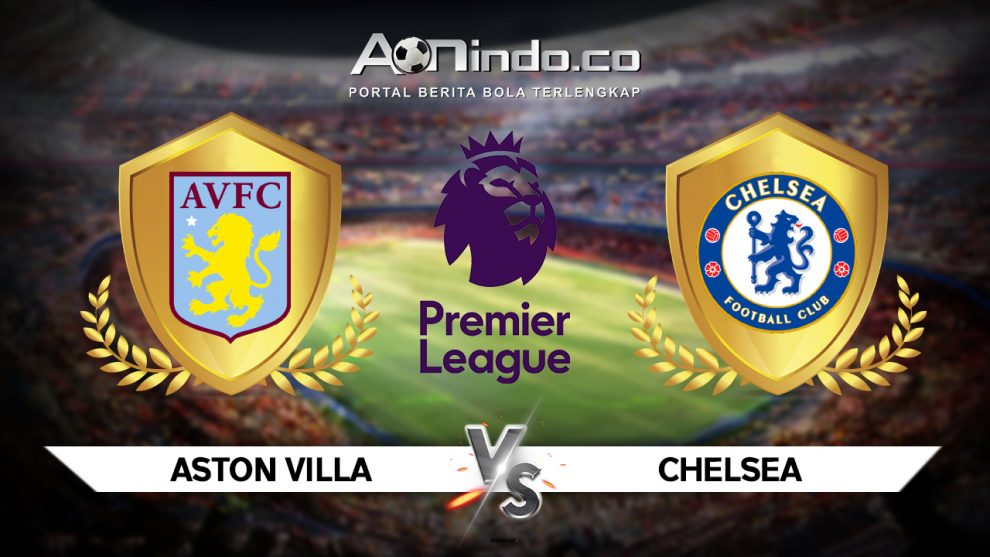 Prediksi Pertandingan Aston Villa vs Chelsea