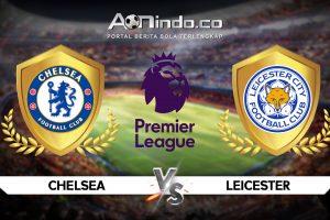 Prediksi Skor Chelsea vs Leicester
