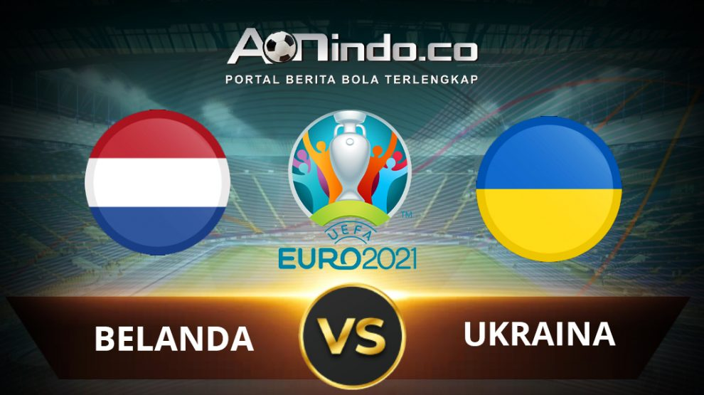 Prediksi Skor Pertandingan Belanda Vs Ukraina