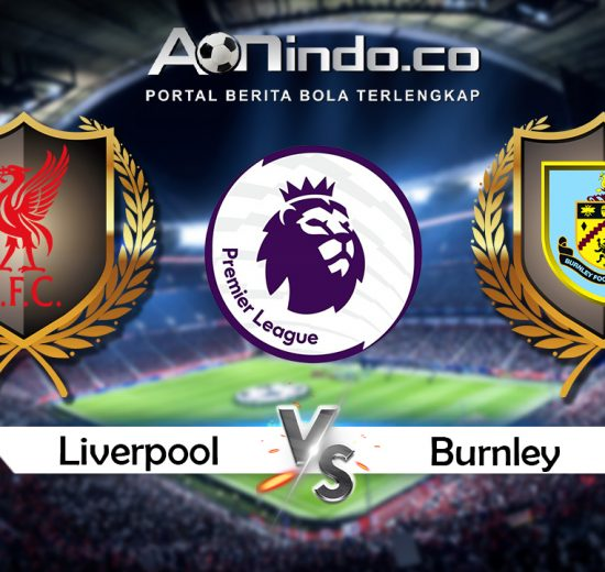 Prediksi Skor Liverpool vs Burnley